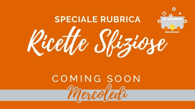 Ricette Sfiziose: Coming Soon